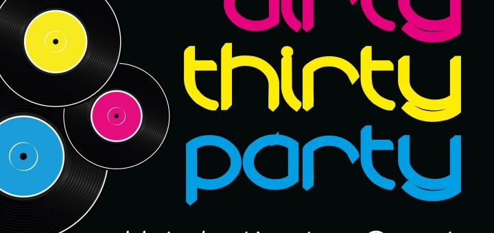 350503_Poster_DirtyThirtyParty.indd